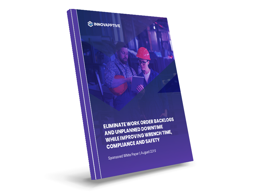 Eliminate Work Order Backlogs And Unplanned Downtime While Improving Wrench Time, Compliance And Safety_WHITEPAPER_BOOK COVER_20190812