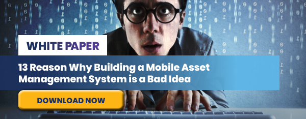 Thirteen Reasons Why Building a Mobile Asset Management System is a Bad Idea